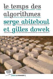 Le temps des algorithmes – Éditions Belin – Auteurs : Serge Aditeboul & Gilles Dowek