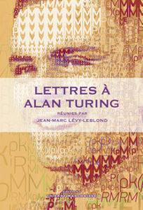 Jean-Marc Lévy-Leblond - Lettres à Alan Turing