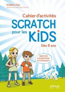 Scratch pour les kids – Éditions Eyrolles – Auteur : Frédéric Pain