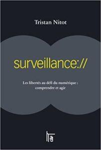 Les libertés au service du numérique : comprendre et agir -ISBN : 978-2-915825-65-7 – Édition C&F – Auteur : Tristan Nitot