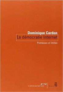 La démocratie Internet : Promesses et Limites – Édition Seuil – Auteur : Dominique Cardon