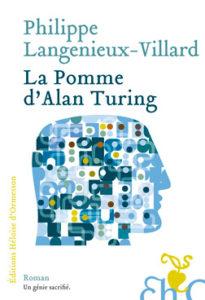 La pomme d'Alan Turing – Éditions Héloïse d'Ormesson- Auteur : Philippe Langenieux-Villard